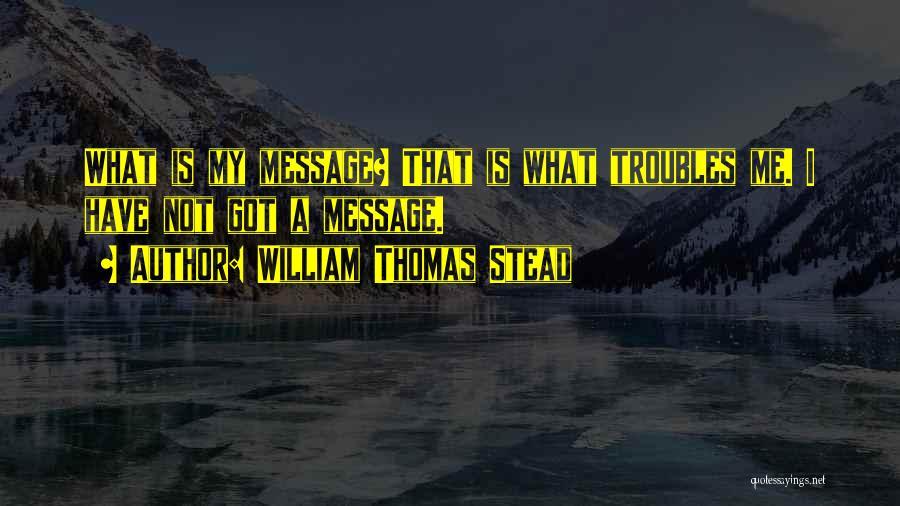 William Thomas Stead Quotes 1757481