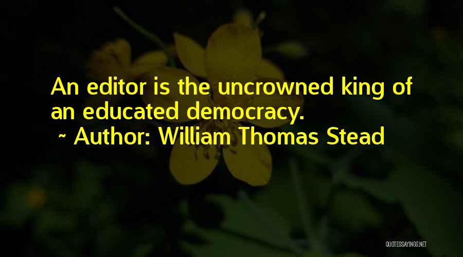 William Thomas Stead Quotes 91837