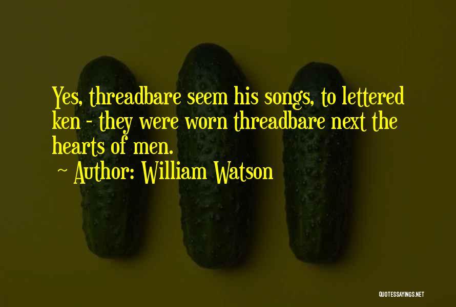 William Watson Quotes 1122866