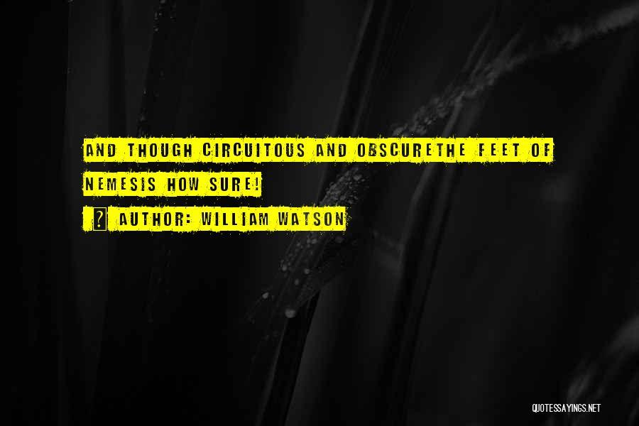 William Watson Quotes 1269674