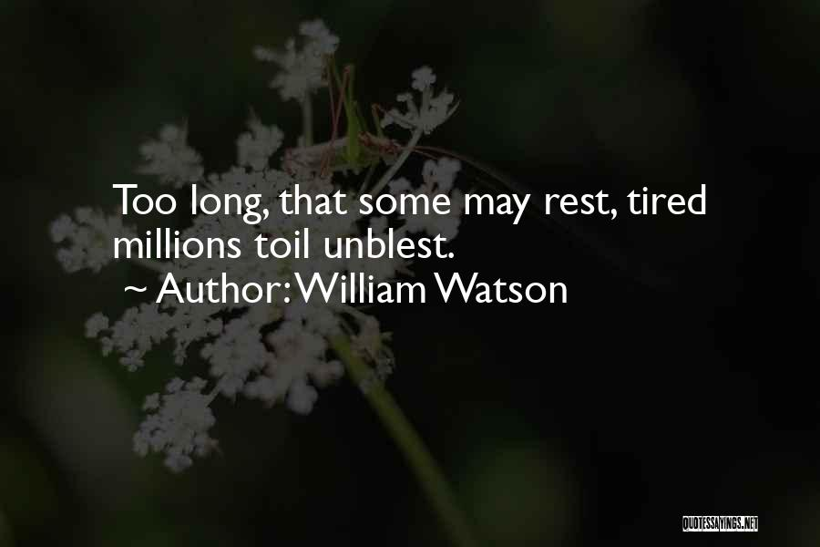 William Watson Quotes 1450877