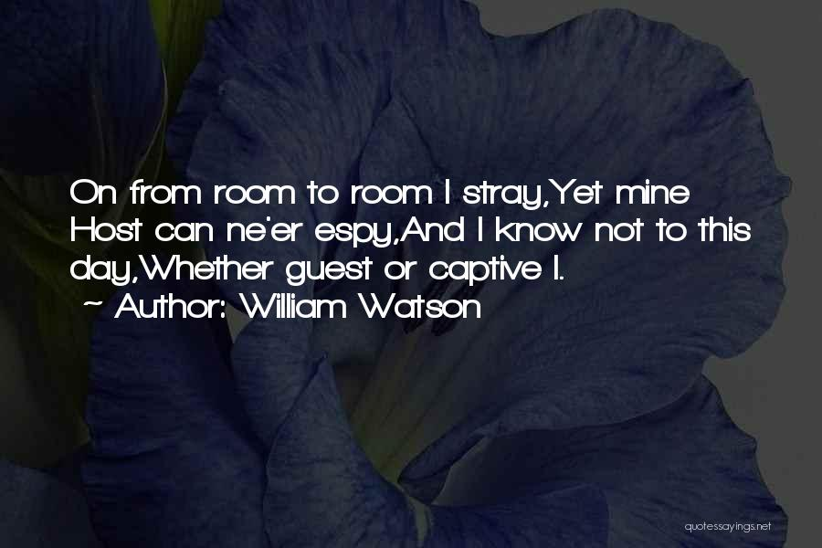 William Watson Quotes 1641599