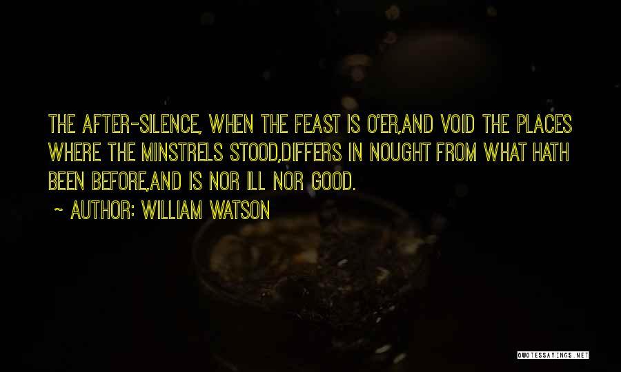William Watson Quotes 1741296