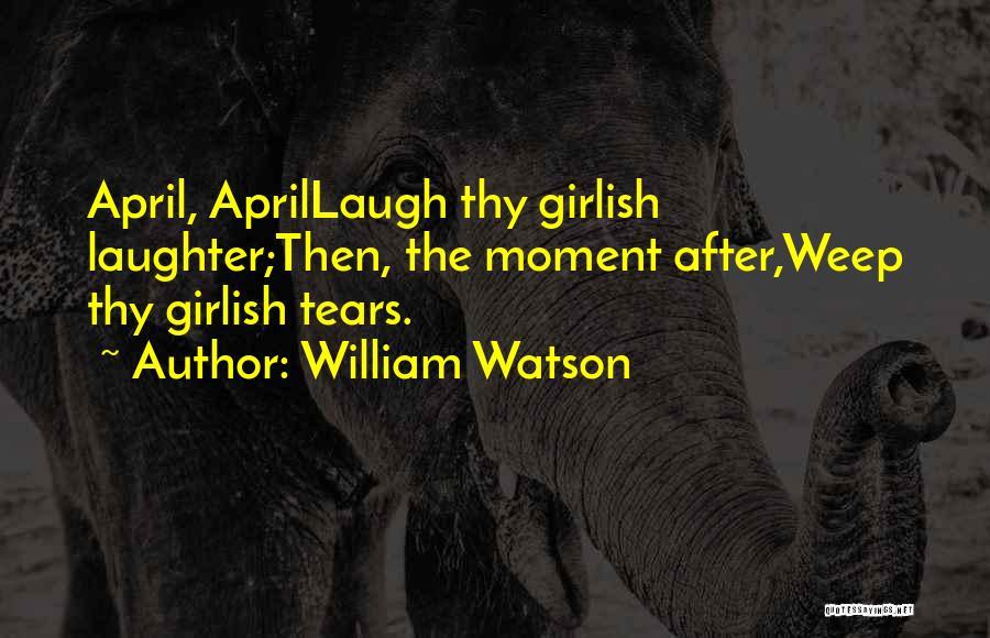 William Watson Quotes 1848944