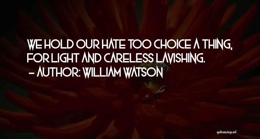 William Watson Quotes 530787