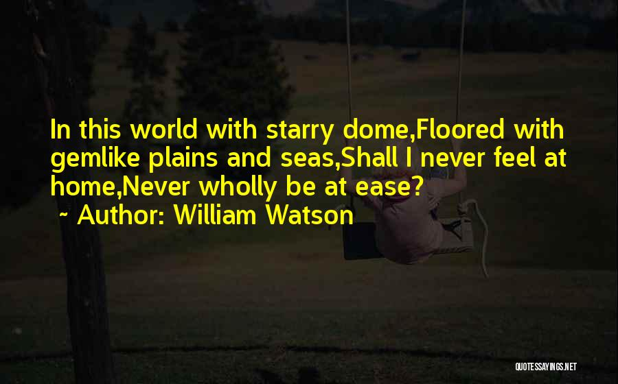 William Watson Quotes 561784