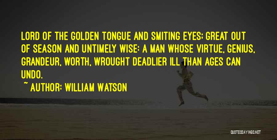 William Watson Quotes 599238