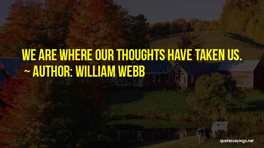 William Webb Quotes 1645046