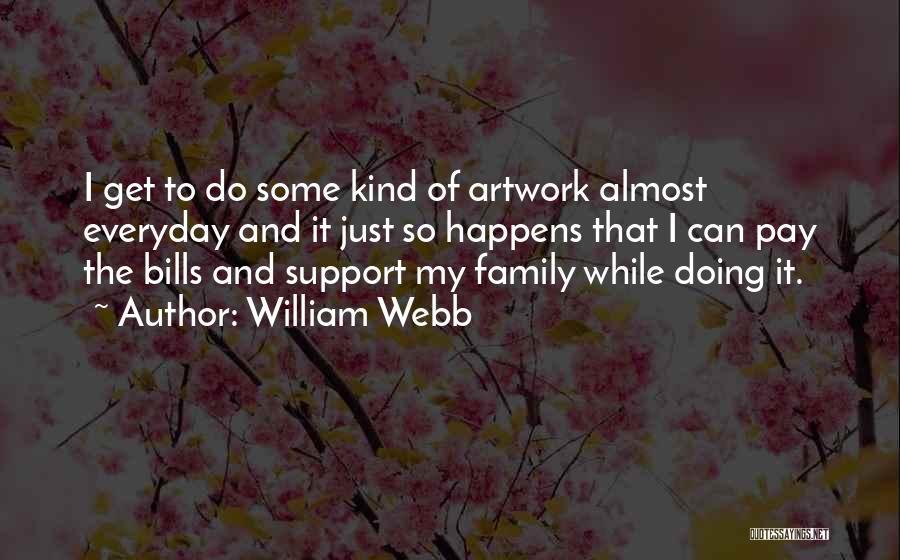 William Webb Quotes 1995793