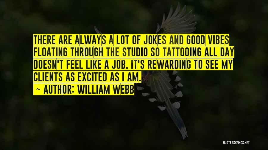 William Webb Quotes 927442