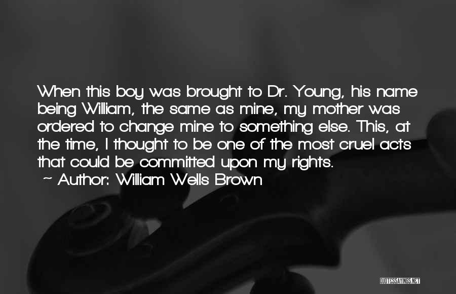 William Wells Brown Quotes 1158712