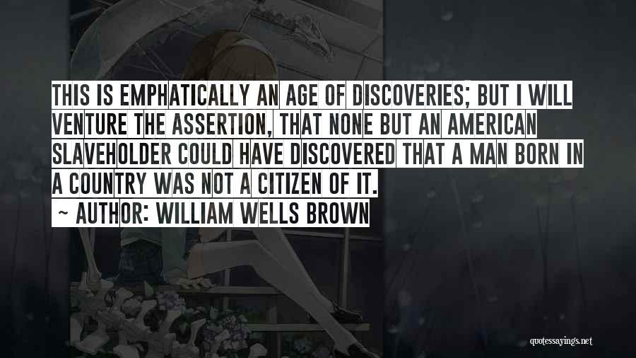 William Wells Brown Quotes 1230126