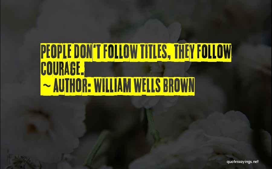 William Wells Brown Quotes 1923093
