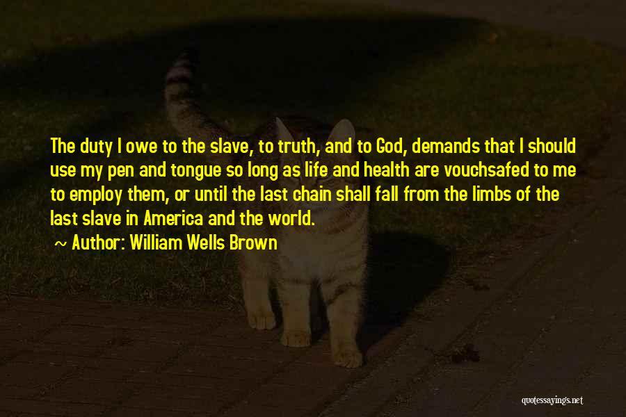 William Wells Brown Quotes 499871
