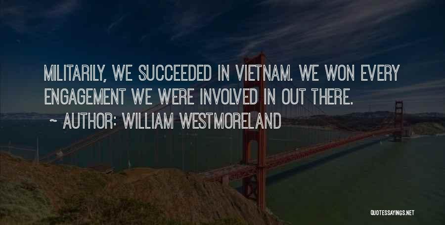 William Westmoreland Quotes 1014487