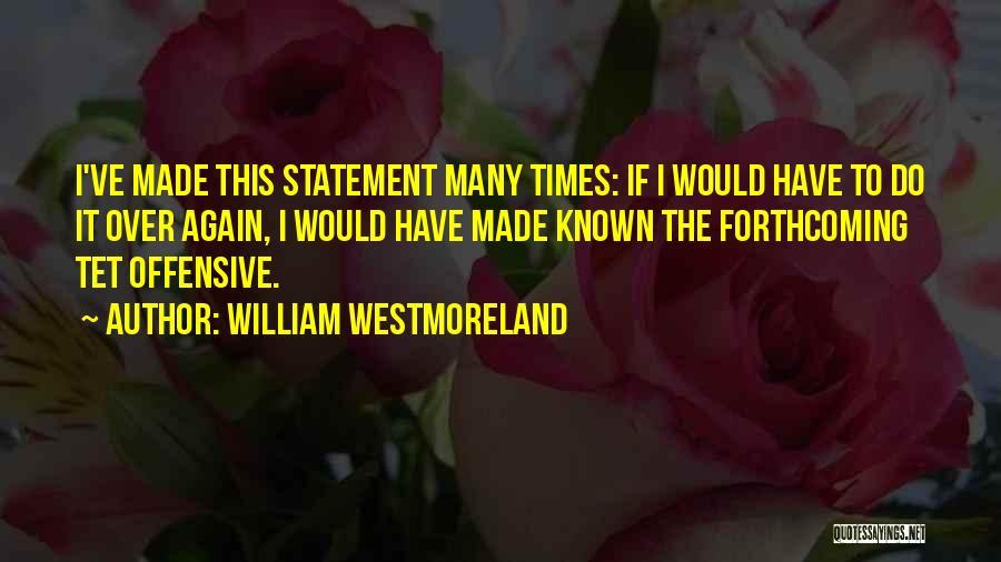 William Westmoreland Quotes 1228026