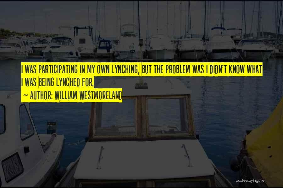 William Westmoreland Quotes 1474068