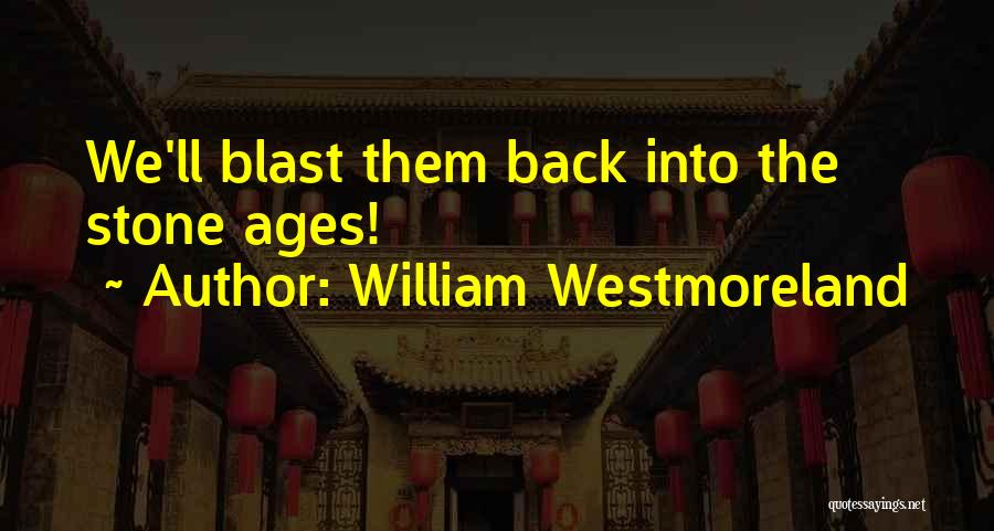 William Westmoreland Quotes 1557420