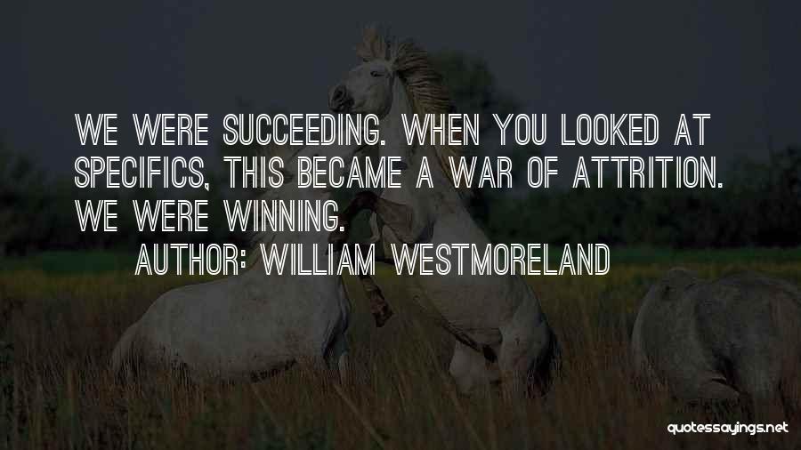 William Westmoreland Quotes 1772463