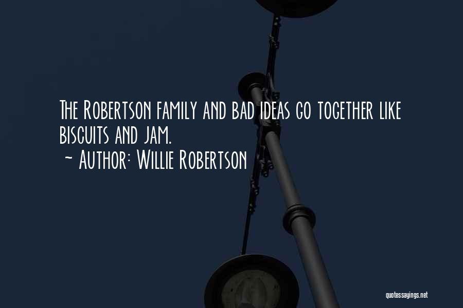 Willie Robertson Quotes 1147823
