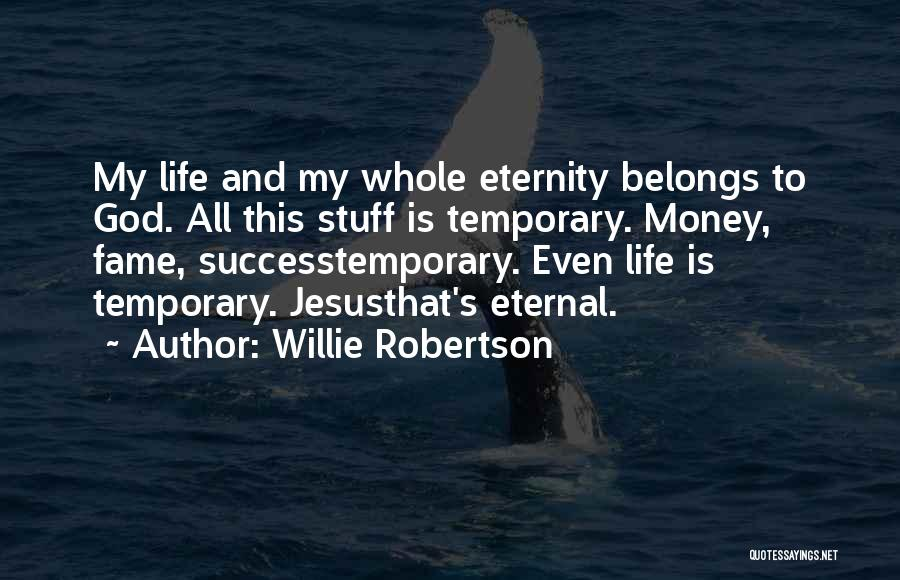 Willie Robertson Quotes 1178075