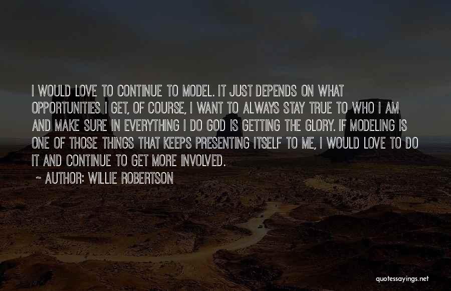 Willie Robertson Quotes 1239915