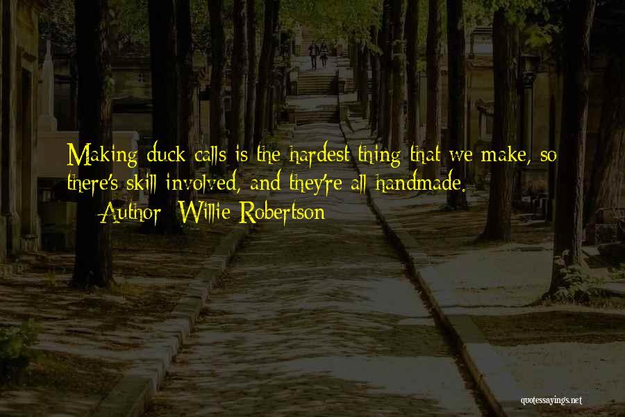 Willie Robertson Quotes 1420690