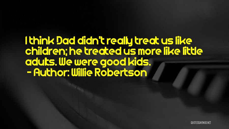 Willie Robertson Quotes 1661040