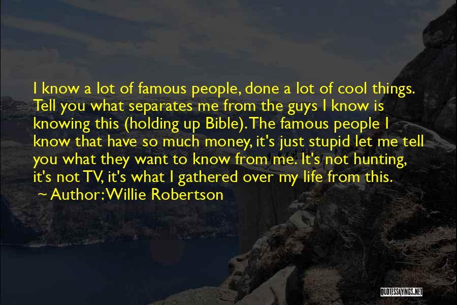 Willie Robertson Quotes 1804584