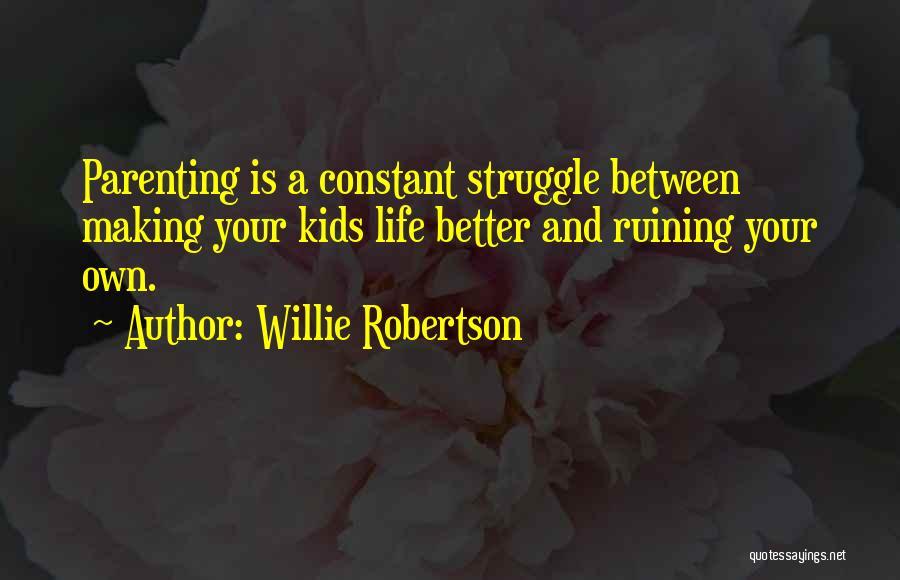 Willie Robertson Quotes 222488