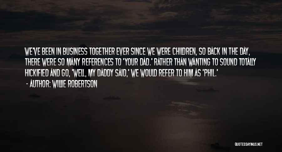 Willie Robertson Quotes 703483