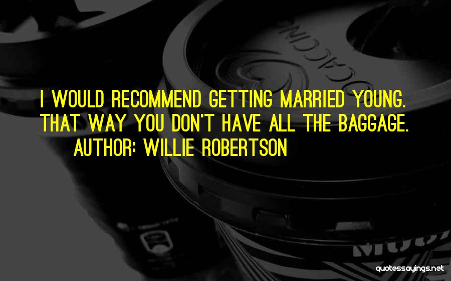 Willie Robertson Quotes 704456