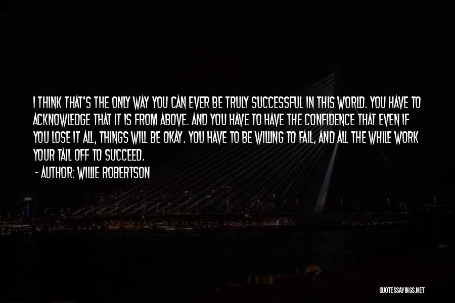 Willie Robertson Quotes 723529