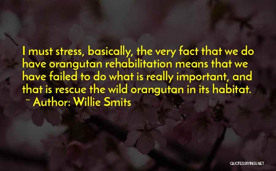 Willie Smits Quotes 1365202