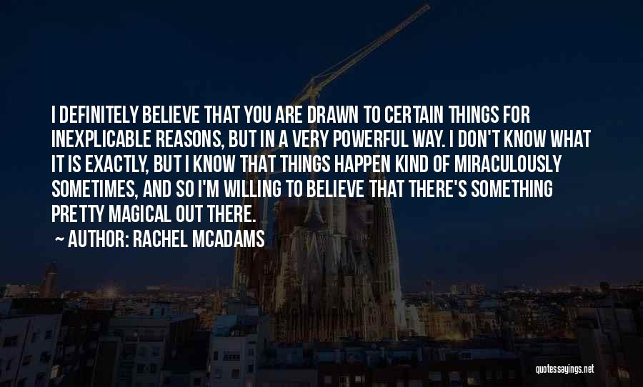 Willing Things To Happen Quotes By Rachel McAdams