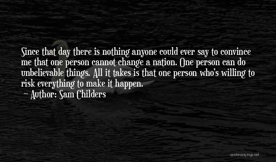 Willing Things To Happen Quotes By Sam Childers