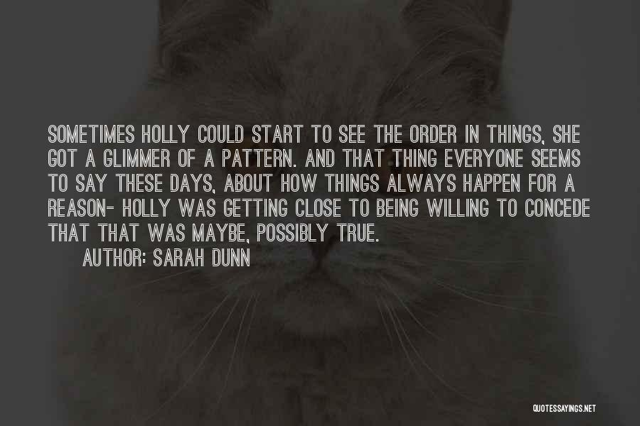 Willing Things To Happen Quotes By Sarah Dunn