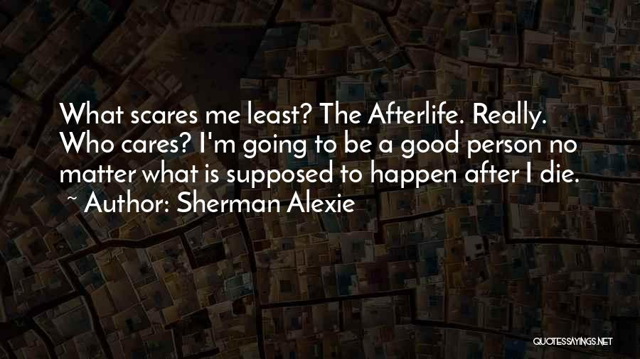 Willing Things To Happen Quotes By Sherman Alexie