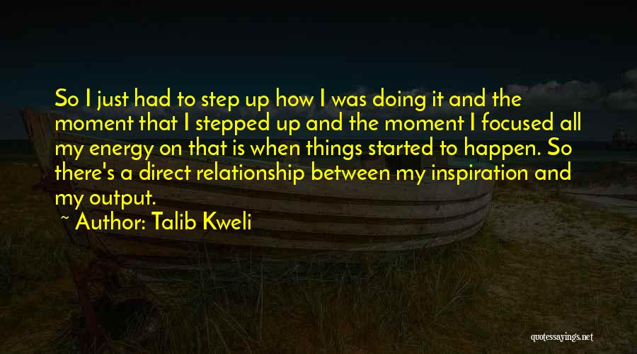Willing Things To Happen Quotes By Talib Kweli