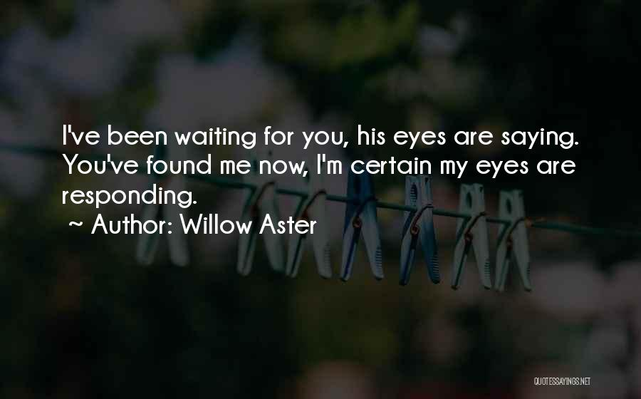 Willow Aster Quotes 1080876