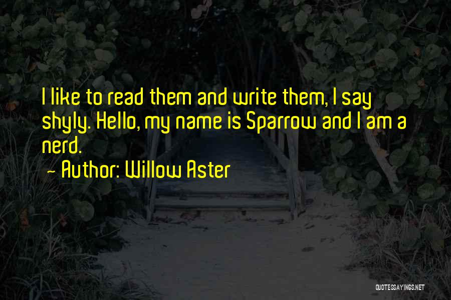 Willow Aster Quotes 1423101