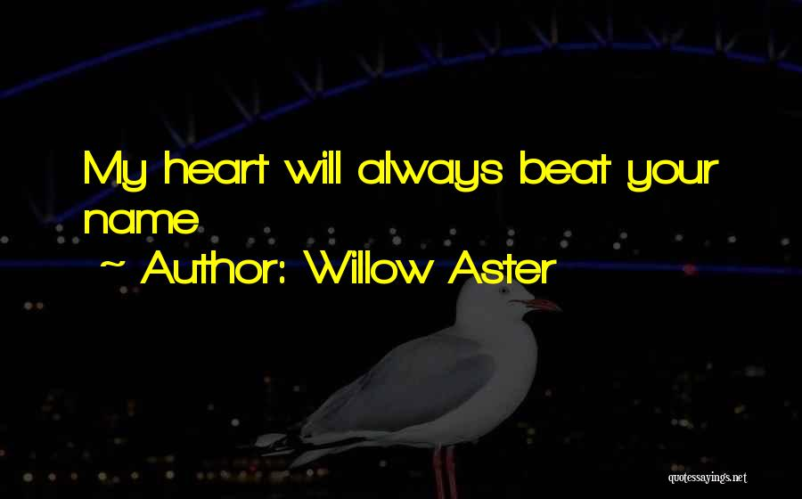 Willow Aster Quotes 182315
