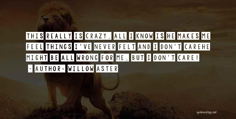Willow Aster Quotes 1832506