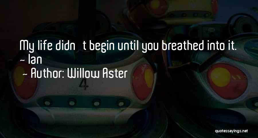 Willow Aster Quotes 1899554