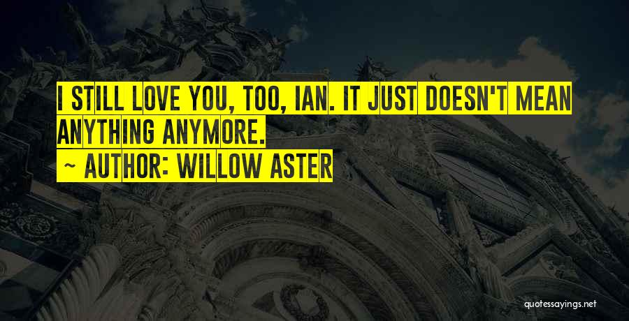 Willow Aster Quotes 1900271