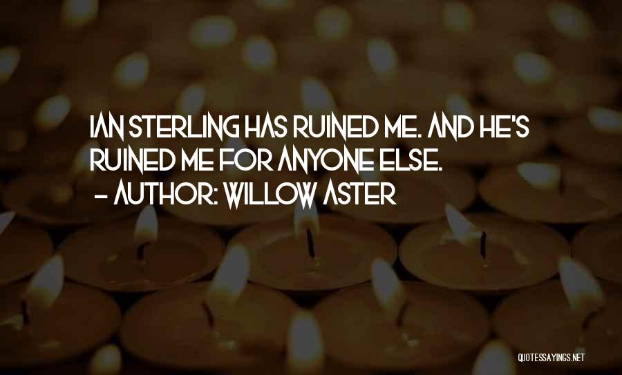Willow Aster Quotes 1962376