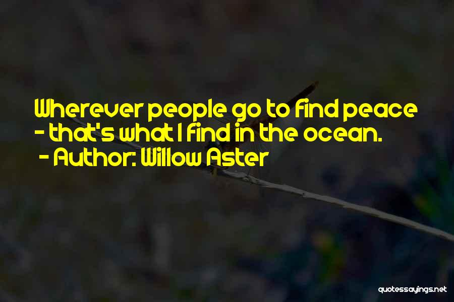 Willow Aster Quotes 2168577