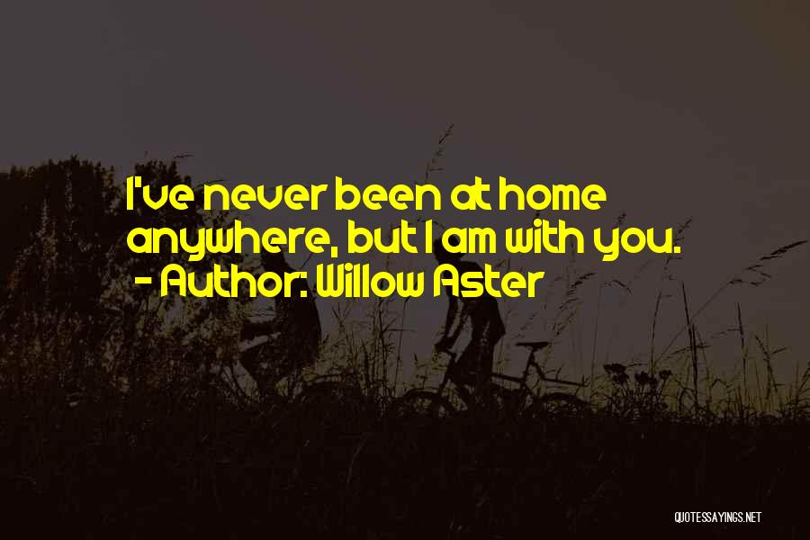 Willow Aster Quotes 2213029