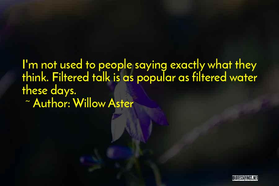 Willow Aster Quotes 324847