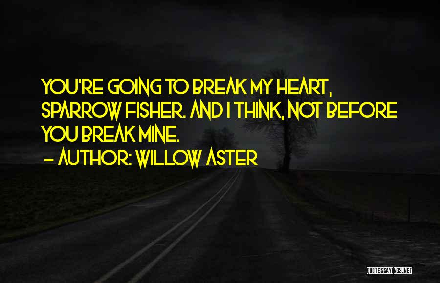 Willow Aster Quotes 954569